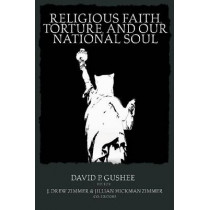 Religious Faith, Torture and our National Soul, 9780881462036