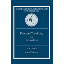 International Kierkegaard Commentary , Volume 6: Fear and Trembling' and 'Repetition' by Robert L. Perkins, 9780881465181
