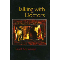 Talking with Doctors by David Newman, 9780881634464