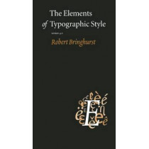 The Elements of Typographic Style: Version 4.0 by Robert Bringhurst, 9780881792126