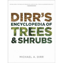 Dirrs Encyclopedia of Trees & Shrubs by Michael A. Dirr, 9780881929010