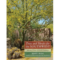 Trees and Shrubs for the Southwest by Mary Irish, 9780881929058