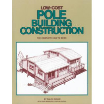 Low-Cost Pole Building Construction by Ralphe Wolfe, 9780882661704
