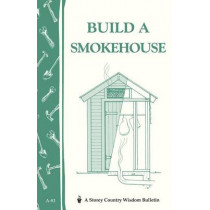 Build a Smokehouse: Storey's Country Wisdom Bulletin  A.81 by Ed Epstein, 9780882662954