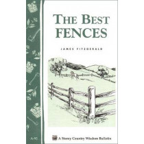 Best Fences: Storey's Country Wisdom Bulletin  A.92 by James Fitzgerald, 9780882663357