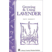 Growing and Using Lavender: Storey's Country Wisdom Bulletin  A.155 by Patti Barrett, 9780882664750
