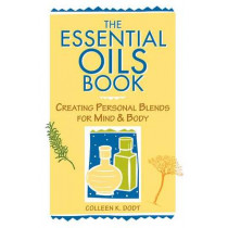 Essential Oils Book by Colleen K. Dodt, 9780882669137