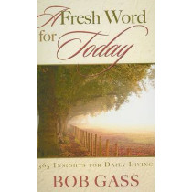 Fresh Word For Today, A by Bob Gass, 9780882707709
