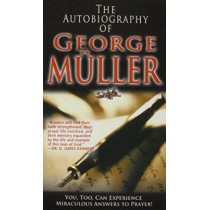 The Autobiography of George Muller by George Muller, 9780883681596