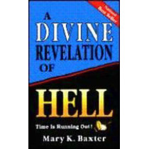 A Divine Revelation of Hell by Mary K. Baxter, 9780883682791