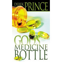 God's Medicine Bottle by Derek Prince, 9780883683323