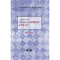 A Guide to Plane Algebraic Curves by Keith Kendig, 9780883853535