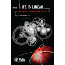 When Life Is Linear: From Computer Graphics to Bracketology by Tim Chartier, 9780883856499