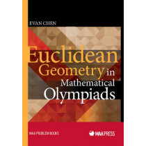Euclidean Geometry in Mathematical Olympiads by Evan Chen, 9780883858394