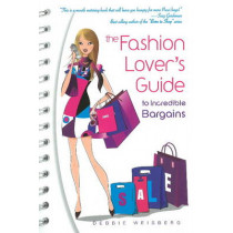 The Fashion Lover's Guide to Incredible Bargains by Debbie Weisberg, 9780883911617