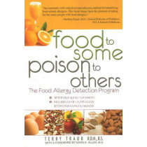 Food to Some, Poison to Others: The Food Allergy Detection Program by Terry Traub, 9780883911716
