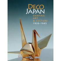 Deco Japan: Shaping Art and Culture, 1920-1945 by Kendall H. Brown, 9780883971574