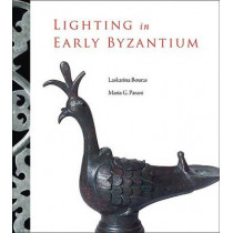 Lighting in Early Byzantium by Laskarina Bouras, 9780884023173