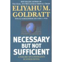 Necessary but Not Sufficient by Eliyahu M. Goldratt, 9780884271703