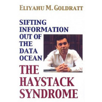 The Haystack Syndrome: Sifting Information Out of the Data Ocean by Eliyahu M Goldratt, 9780884271840