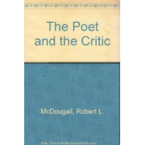 The Poet and the Critic: A Literary Correspondence Between D.C. Scott and E.K. Brown by Robert L. McDougall, 9780886290139
