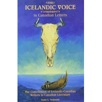The Icelandic Voice in Canadian Letters: The Contribution of Icelandic-Canadian Writers to Canadian Literature by Daisy L. Neijmann, 9780886293178