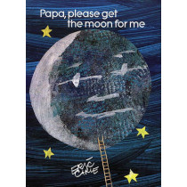 Papa, Please Get the Moon for ME by Eric Carle, 9780887081774