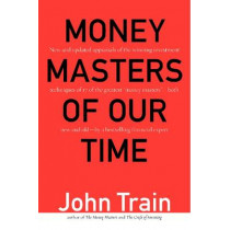 Money Masters of Our Time by John Train, 9780887309700