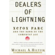 Dealers of Lightning: Xerox Parc and the Dawn of the Computer Age by Michael A Hiltzik, 9780887309892