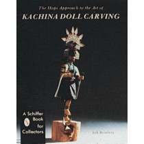 Hi Approach to the Art of Kachina Doll Carving by Erik Bromberg, 9780887400629