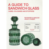 A Guide to Sandwich Glass: Vases, Colognes and Stoppers. From Vol.3 by Raymond E. Barlow, 9780887400827