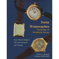 Swiss Wristwatches: Chronology of Worldwide Success by Gisbert L. Brunner, 9780887403019