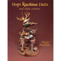 Hi Kachina Dolls and their Carvers by Theda Bassman, 9780887403736