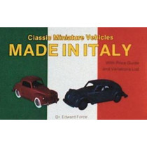 Classic Miniature Vehicles: Made in Italy by Edward Force, 9780887404337