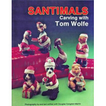 Santimals: Carving with Tom Wolfe by Tom Wolfe, 9780887404405