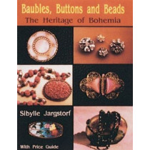 Baubles, Buttons and Beads: The Heritage of Bohemia by Sibylle Jargstorf, 9780887404672