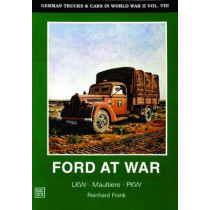 German Trucks and Cars in WWII Vol VIII: Ford at War by Horst Scheibert, 9780887404801