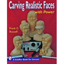 Carving Realistic Faces with Power by Frank C. Russell, 9780887404863