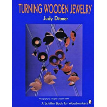 Turning Wooden Jewelry by Judy Ditmer, 9780887406119