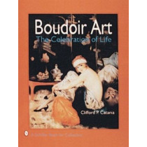 Boudoir Art: The Celebration of Life by Clifford P. Catania, 9780887406157
