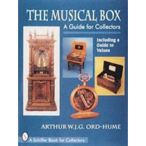 Musical Box: A Guide for Collectors by Arthur W. J. G. Ord-Hume, 9780887407642