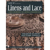 20th Century Linens and Lace: A Guide to Identification, Care  and Prices of Household Linens by Elizabeth Scofield, 9780887408267