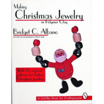 Making Christmas Jewelry in Polymer Clay by Bridget C. Albano, 9780887408328