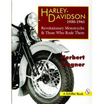 Harley Davidson Motorcycles, 1930-1941: Revolutionary Motorcycles and The Who Made Them by Herbert Wagner, 9780887408946