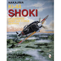 Nakajima Ki-44 Shoki in Japanese Army Air Force Service by Richard M. Bueschel, 9780887409141