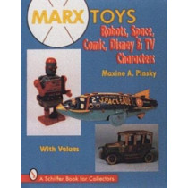 Marx Toys: Robots, Space, Comic, Disney and TV Characters by Maxine Pinsky, 9780887409363