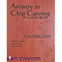 Artistry in Chip Carving: A Lyrical Style by Craig Vandall-Stevens, 9780887409400