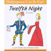 Twelfth Night: Shakespeare Can Be Fun by Lois Burdett, 9780887532337