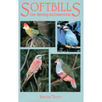 Softbills: Care, Breeding & Conservation by Martin Vince, 9780888393937