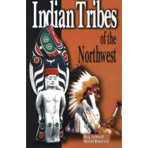Indian Tribes of the Northwest: Revised Edition by Reg Ashwell, 9780888396198